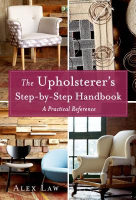 The Upholsterer's Step-by-Step Handbook: A Practical Reference Cover Image