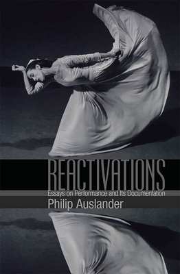 Reactivations: Essays on Performance and Its Documentation Cover Image