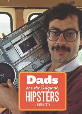 Dads Are the Original Hipsters Cover Image