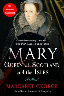 Mary Queen of Scotland and The Isles: A Novel Cover Image