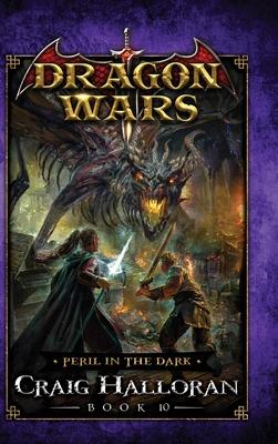Peril in the Dark: Dragon Wars - Book 10 Cover Image