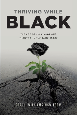 Thriving While Black: The Act of Surviving and Thriving in the same space Cover Image