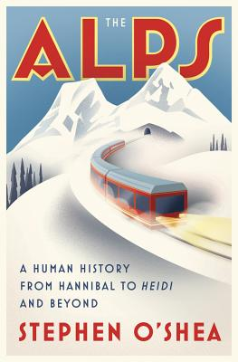 The Alps: A Human History from Hannibal to Heidi and Beyond Cover Image