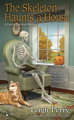 The Skeleton Haunts a House (A Family Skeleton Mystery #3) Cover Image