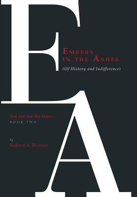 Embers in the Ashes (Of History and Indifference): You can see the stars. Cover Image