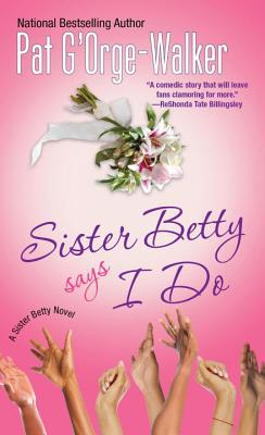 Sister Betty Says I Do Cover Image
