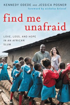 Find Me Unafraid: Love, Loss, and Hope in an African Slum Cover Image