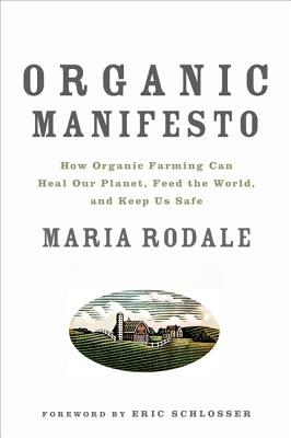 Organic Manifesto: How Organic Farming Can Heal Our Planet, Feed the World, and Keep Us Safe Cover Image