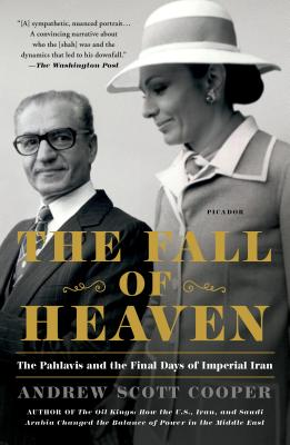 The Fall of Heaven: The Pahlavis and the Final Days of Imperial Iran Cover Image
