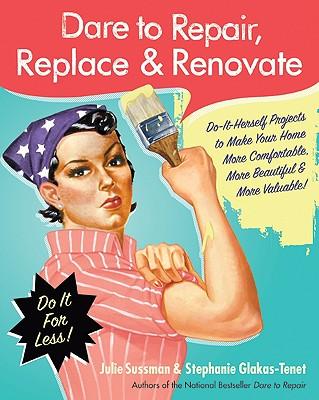 Dare to Repair, Replace & Renovate Cover