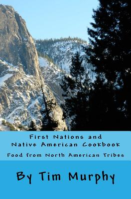 First Nations and Native American Cookbook: Food from North American Tribes Cover Image