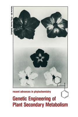 Genetic Engineering of Plant Secondary Metabolism (Recent Advances in Phytochemistry #28) Cover Image