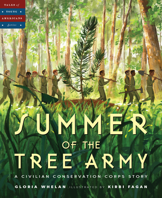 Summer of the Tree Army: A Civilian Conservation Corps Story (Tales of Young Americans) Cover Image