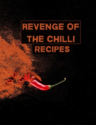 Revenge of the chilli. Recipes.: XXL cookbook to note down your favorite recipes- Blank Recipe Book Journal- Blank Recipe Book- Blank Cookbook Cover Image