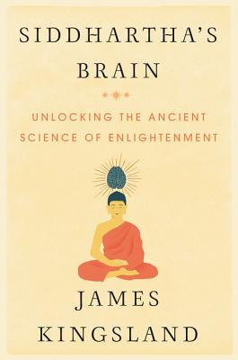 Siddhartha's Brain: Unlocking the Ancient Science of Enlightenment Cover Image