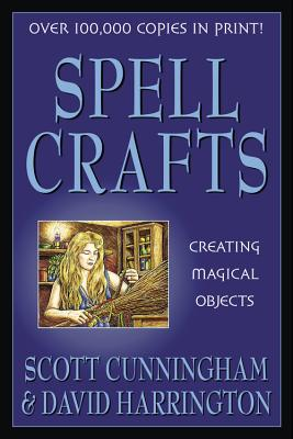 Spell Crafts: Creating Magical Objects (Llewellyn's Practical Magick) Cover Image