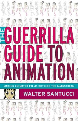 The Guerrilla Guide to Animation Cover Image
