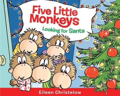 Cover for Five Little Monkeys Looking for Santa (A Five Little Monkeys Story)