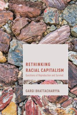 Rethinking Racial Capitalism: Questions of Reproduction and Survival (Cultural Studies and Marxism) Cover Image