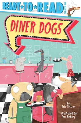 Diner Dogs: Ready-to-Read Pre-Level 1 Cover Image