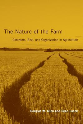 The Nature of the Farm: Contracts, Risk, and Organization in Agriculture Cover Image