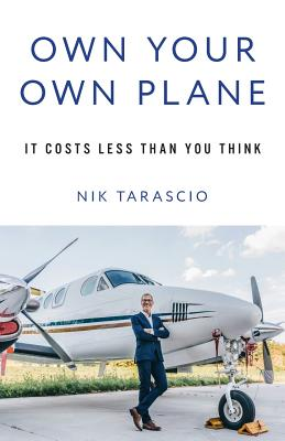 Own Your Own Plane: It Costs Less Than You Think Cover Image