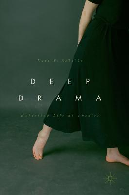 Deep Drama: Exploring Life as Theater Cover Image