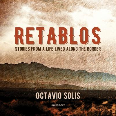 Retablos: Stories from a Life Lived Along the Border Cover Image