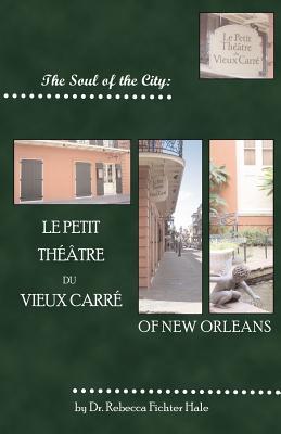 The Soul of the City: Le Petit Thtre Du Vieux Carr Cover Image