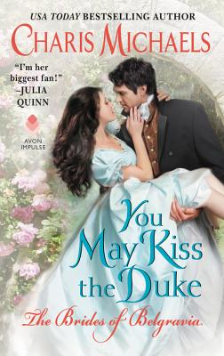 Cover for You May Kiss the Duke (The Brides of Belgravia #3)