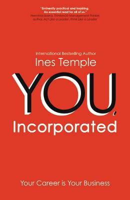 YOU, Incorporated: Your Career is Your Business Cover Image