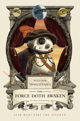 William Shakespeare's the Force Doth Awaken: Star Wars Part the Seventh Cover Image
