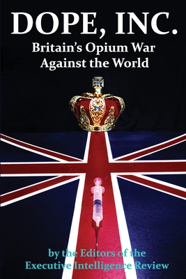 DOPE, INC. Britain's Opium War Against the World Cover Image