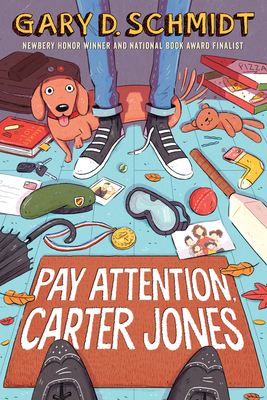 Pay Attention Carter Jones by Gary D. Schmidt