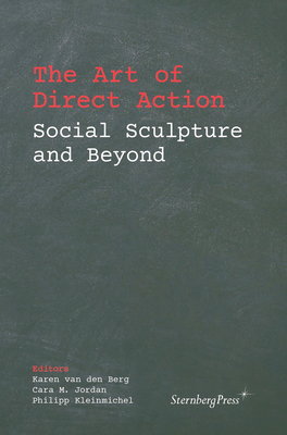 The Art of Direct Action: Social Sculpture and Beyond Cover Image