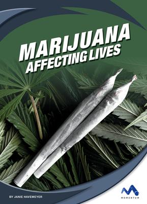 Marijuana: Affecting Lives Cover Image