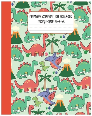 Primary Composition Draw and Write Story Paper Notebook: Half Page Lined Paper with Drawing Space Exercise Book, Learn To Write and Draw Journal Prima Cover Image
