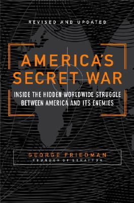 America's Secret War: Inside the Hidden Worldwide Struggle Between the United States and Its Enemies Cover Image