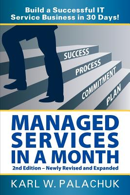 Managed Services in a Month - Build a Successful It Service Business in 30 Days - 2nd Ed. Cover Image