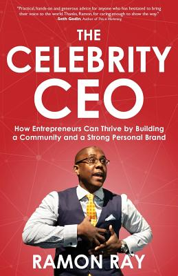 The Celebrity CEO: How Entrepreneurs Can Thrive by Building a Community and a Strong Personal Brand Cover Image