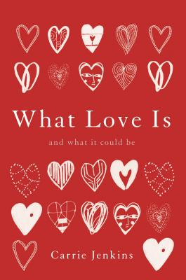 What Love Is: And What It Could Be Cover Image
