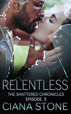 Relentless: Book 3 of the Shattered Chronicles Cover Image