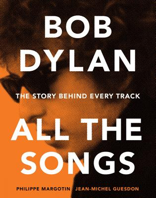 Bob Dylan All the Songs: The Story Behind Every Track Cover Image