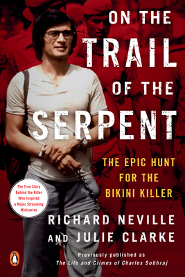 On the Trail of the Serpent: The Epic Hunt for the Bikini Killer Cover Image