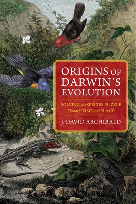 Origins of Darwin's Evolution: Solving the Species Puzzle Through Time and Place Cover Image
