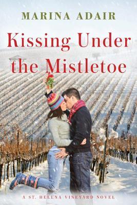 Kissing Under the Mistletoe (St. Helena Vineyard Novel #1) Cover Image