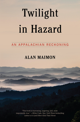 Twilight in Hazard: An Appalachian Reckoning Cover Image