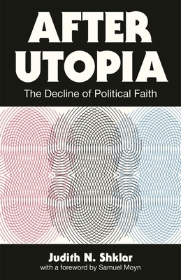 After Utopia: The Decline of Political Faith Cover Image