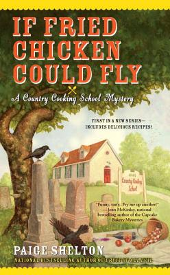 Cover for If Fried Chicken Could Fly (Country Cooking School Mystery #1)