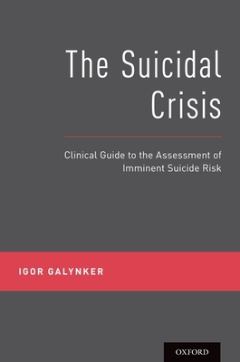 The Suicidal Crisis: Clinical Guide to the Assessment of Imminent Suicide Risk Cover Image